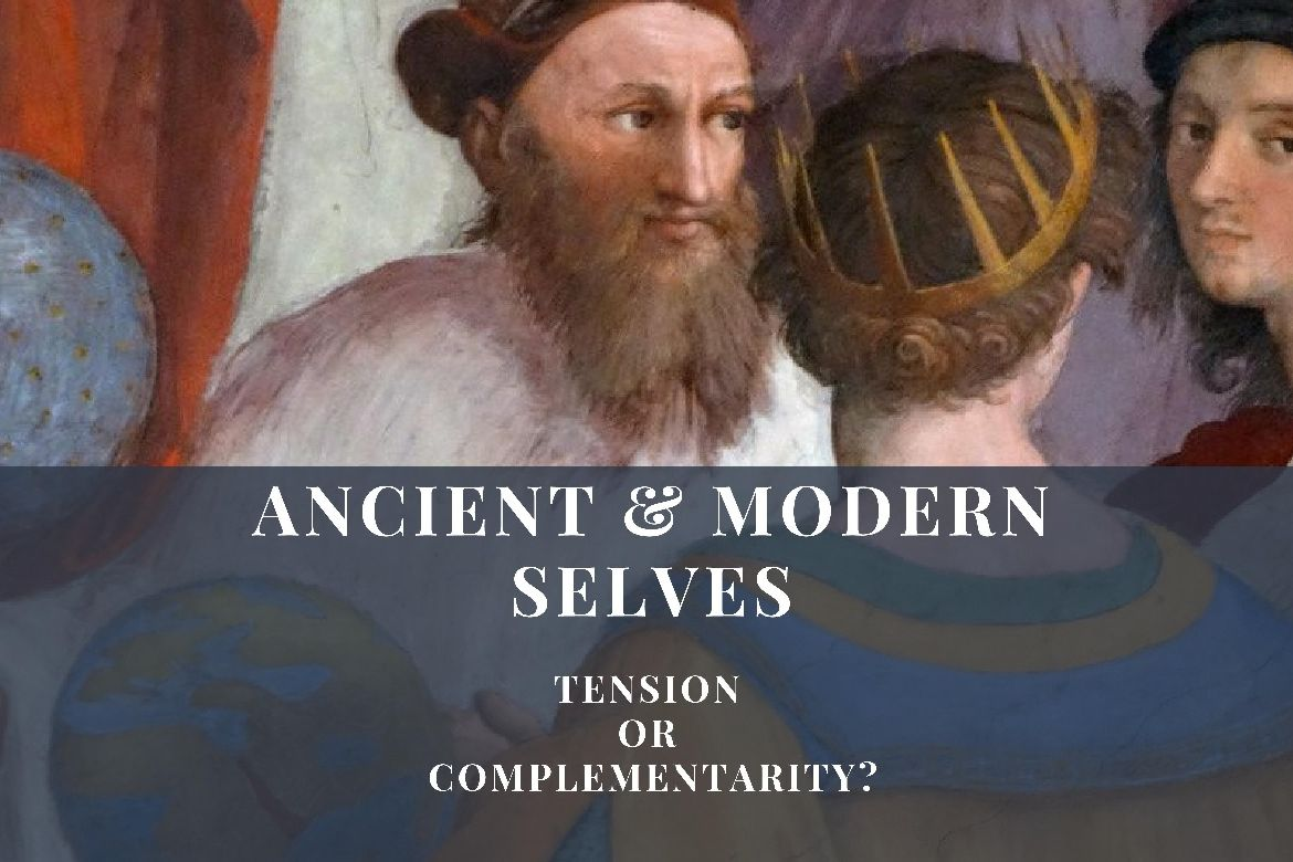 Ancient and Modern Selves: Tension or Complementarity?
