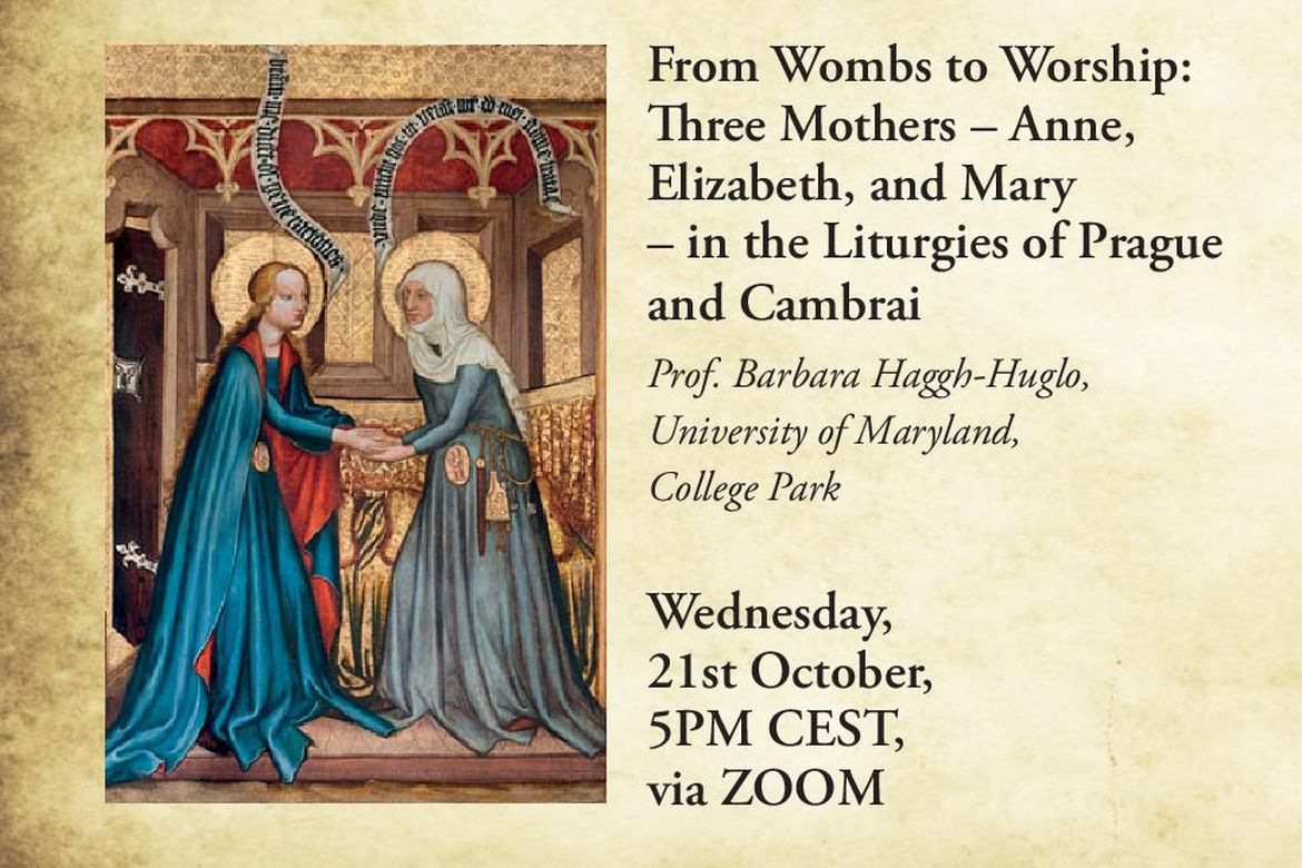 From Wombs to Worship: Three Mothers – Anne, Elizabeth, and Mary – in the Liturgies of Prague and Cambrai